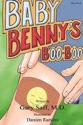 Baby Benny's Boo-Boo - Saff, Gary - Bg Publishing International