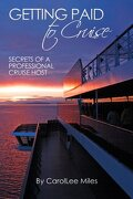 Getting Paid to Cruise - Miles, Carollee - Createspace