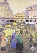 Memoria de mi Bilbao (Bilbainos Recuperados)