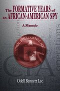 The Formative Years of an African-American Spy - Lee, Odell Bennett - Odell Bennett Lee