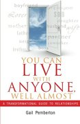 You Can Live with Anyone, Well Almost - Pemberton, Gail - Gail Pemberton