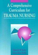 a comprehensive curriculum for trauma nursing - elizabeth w. bayley - jones & bartlett learning