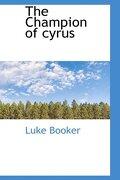 The Champion of Cyrus - Booker, Luke - BiblioLife