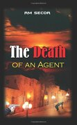 The Death of an Agent - Secor, Rm - Authorhouse