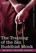 The Training of the Zen Buddhist Monk - Suzuki, Daisetz Teitaro - Cosimo Classics