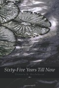 Sixty-Five Years Till Now (Engage Books) (Poetry) - Hazlehurst, Victoria R. - Engage Books