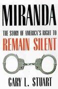 miranda,the story of america´s right to remain silent - gary l. stuart - univ of arizona pr