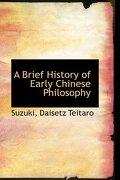 A Brief History of Early Chinese Philosophy - Teitaro, Suzuki Daisetz - BiblioLife