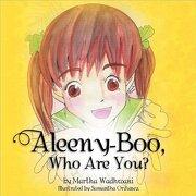 Aleeny-Boo, Who Are You? - Wadhwani, Martha - Xlibris Corporation