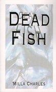 Dead Fish - Charles, Milla - Authorhouse