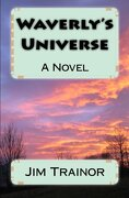 Waverly's Universe - Trainor, Jim - Upnorth Press