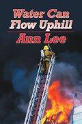 Water Can Flow Uphill - Lee, Ann - iUniverse