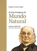 El Orden Prodigioso del Mundo Natural - Rudolph Amandus Philippi - Ediciones UACh