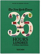36 Hours Londres y Otros Destinos-Esp. - the new York Times (libro en castilian) - Barbara Ireland - Taschen