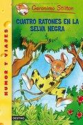 Cuatro Ratones En La Selva Negra - Geronimo Stilton - Planeta Publishing