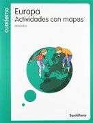Cuaderno Europa Actividades Con Mapas PriMaría Santillana - Aa.Vv. - Santillana Texto Editorial S.A