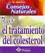 Consejos Naturales Para el Tratamiento del Colesterol - Abel Cruz - Editorial Arguval
