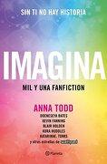 Imagina. Mil y una Fanfiction - Todd - Planeta