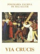 Via Crucis (Libros de Josemaría Escrivá de Balaguer) - Santo Josemaría Escrivá de Balaguer - Rialp