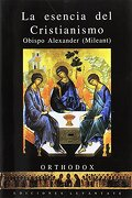 La Esencia Del Cristianismo - Alexander Mileant - Levántate