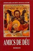 Amics de Déu (Libros de Josemaría Escrivá de Balaguer) - Santo Josemaría Escrivá de Balaguer - Rialp