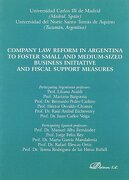 Company law reform in Argentina to foster small and medium-sized business initiative and fiscal support measures - Universidad Carlos III de Madrid - Editorial Dykinson, S.L.