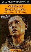 una nueva lectura de subida del monte carmelo - jesús martí ballester - biblioteca autores cristianos