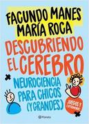 Descubriendo el Cerebro. Neurociencia Para Chicos (y Grandes) - Facundo Manes - Planeta