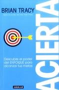 ACIERTA (libro en Espanol) - Brian Tracy - AGUILAR