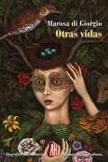 Otras Vidas - Marosa Di Giorgio - Adriana Hidalgo