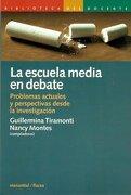 Escuela Media en Debate la Proble. - Tiramonti/Monte - Manantial