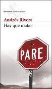 HAY QUE MATAR Seix Barral - Rivera Andres - PLANETA