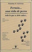 Fermin... Una vida de perro lo que debe saber alma domesticación salud - CARRERAS - HEMISFERIO SUR