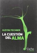 La cuestión del alma - Gustav T. Fechner - Cactus
