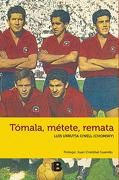 Tomala, Metete, Remata (libro en Español ISBN: 978-956-304-116-3 ) - Luis Urrutia (Chomsky) - Ediciones B