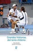 Grandes Historias del Tenis Chileno - Mario Cavalla, Rodrigo Hernandez - B
