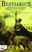 BESTIARIUS (BEST SELLER ZETA BOLSILLO) - Douglas Jackson - Zeta Bolsillo