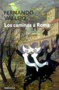 Caminos a Roma, los - Fernando Vallejo - Debolsillo