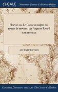 Florval: ou, Le Capucin malgré lui: roman de moeurs: par Auguste Ricard; TOME TROISIEME