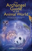 The Archangel Guide to the Animal World (libro en Inglés) - Diana Cooper - Hay House Uk