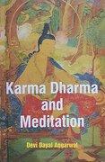 Karma Dharma and Meditation