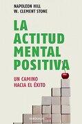 La Actitud Mental Positiva - Napoleon Hill - Debolsillo