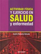 Actividad Fisica y Ejercicio en Salud y Enfermedad - MAHECHA - MEDITERRANEO