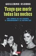 Tengo que Morir Todas las Noches - Guillermo Osorno - Debate
