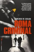 Roma criminal (Roca Editorial Criminal) (Spanish Edition) - Giancarlo De Cataldo - Roca