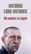 Mi nombre es legión (Literatura Random House) - Antonio Lobo Antunes - Mondadori