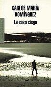 La costa ciega (Literatura Random House) - Carlos Maria Dominguez - Mondadori