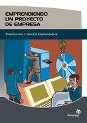Emprendiendo un proyecto de empresa (Gestión empresarial) - Fernando Bruna Quintas - Ideaspropias Editorial
