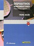 Dispositivos semiconductores: principios y modelos (MARCOMBO ALFAOMEGA)
