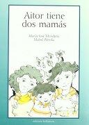 Aitor tiene dos mamas - Maria Jose Mendieta - Bellaterra Edicions